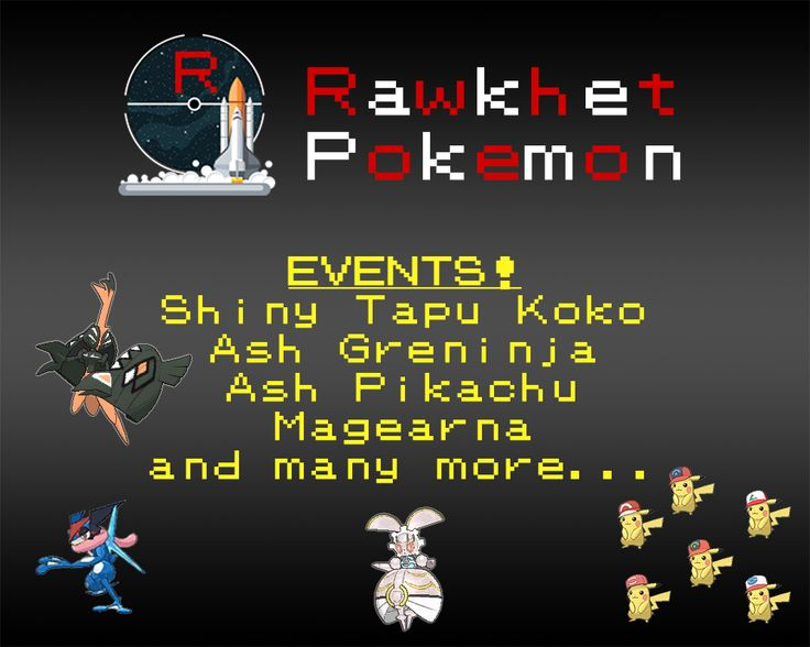 Get an event Pokemon of your choice here! I have every event Pokemon available in Pokemon Sun and Moon. To name a few:  Ash Greninja Shiny Tapu Koko Magearna Ash Pikachu Lunar Magikarp Saori Yoshida's Machamp CoroCoro Charizard  You can choose if you want the Pokemon to come Battle Ready/Fully-Trained or untouched in the state it was received.