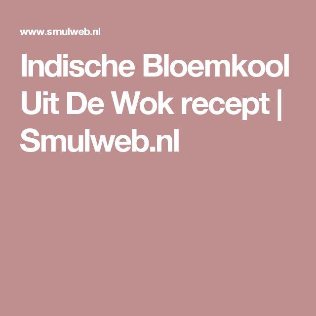 Indische Bloemkool Uit De Wok recept   Smulweb.nl