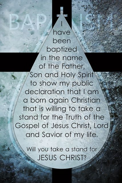 I have been baptized in the name of the Father, Son and Holy Spirit to show my public declaration that I am a born again Christian that is willing to take a stand for the Truth of the Gospel of Jesus Christ, Lord and Savior of my life. Will you take a stand for JESUS CHRIST?