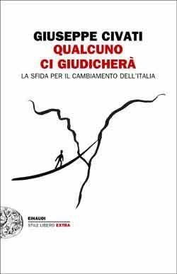 """Pippo Civati, """"Qualcuno ci giudicherà"""", Einaudi, 2014"""