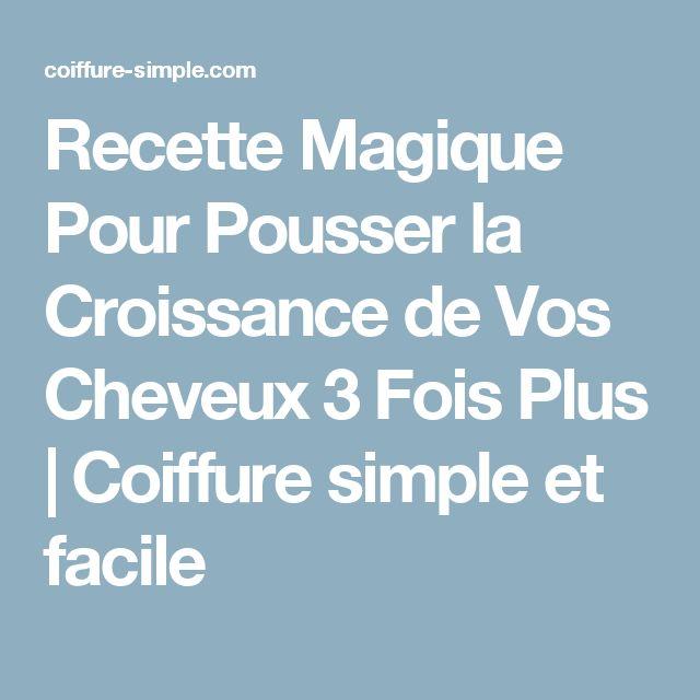 Recette Magique Pour Pousser la Croissance de Vos Cheveux 3 Fois Plus | Coiffure simple et facile