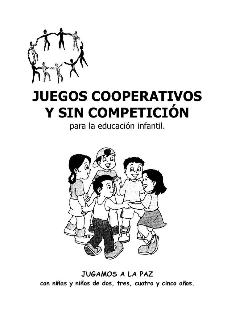 JUEGOS COOPERATIVOS  Y SIN COMPETICIÓN         para la educación infantil.             JUGAMOS A LA PAZcon niñas y niños de dos, tres, cuatro y cinco años.