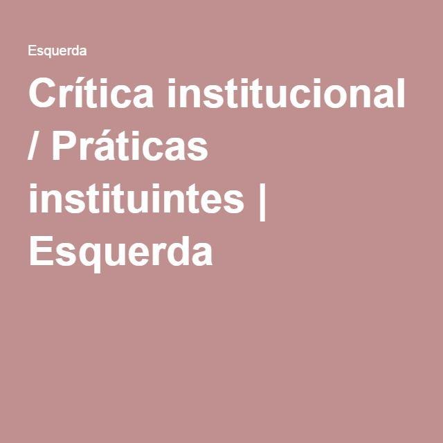 Crítica institucional / Práticas instituintes | Esquerda