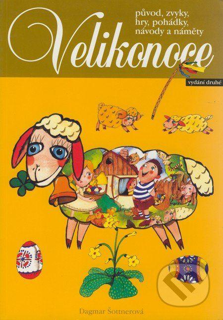 Martinus.cz > Knihy: Velikonoce (2. vydání) (Dagmar Šottnerová) Knížky/audio/DVD/CD o Velikonocích #kniha #děti #mládež #nejmenší #Velikonoce #jaro #DVD #CD #audio #tip3dmamablog