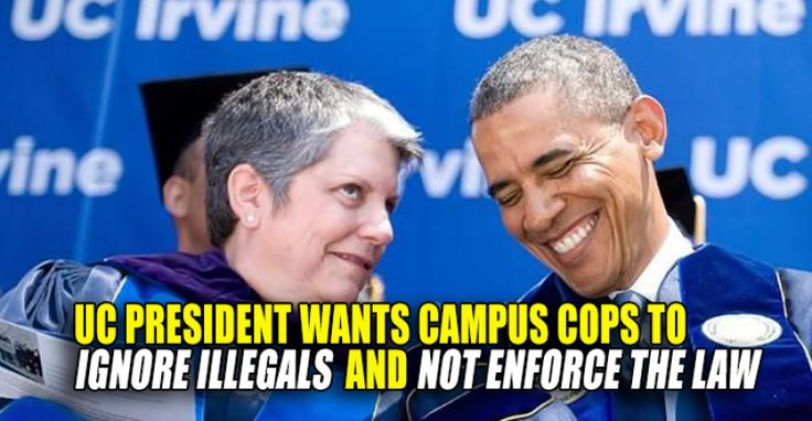 UC President Wants Campus Cops to Ignore Illegals and NOT Enforce Immigration Laws  12/3/16