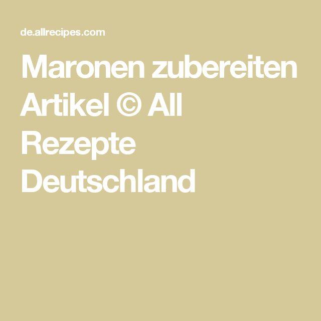Maronen zubereiten Artikel © All Rezepte Deutschland