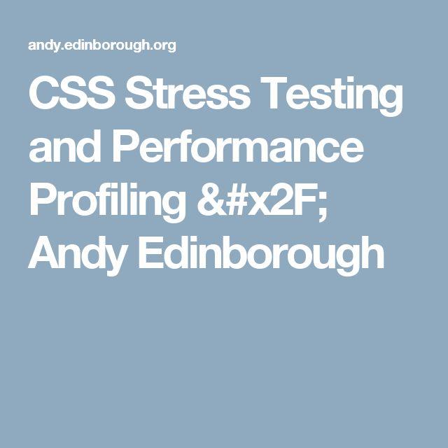 CSS Stress Testing and Performance Profiling /  Andy Edinborough