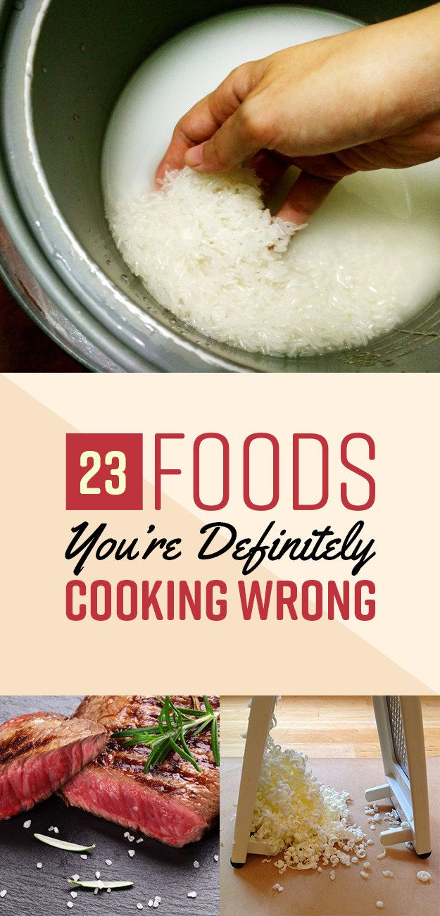 23 Foods You're Definitely Cooking Wrong