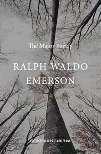 Ralph Waldo Emerson: The Major Poetry, Book by Ralph Waldo Emerson (Hardcover) | chapters.indigo.ca