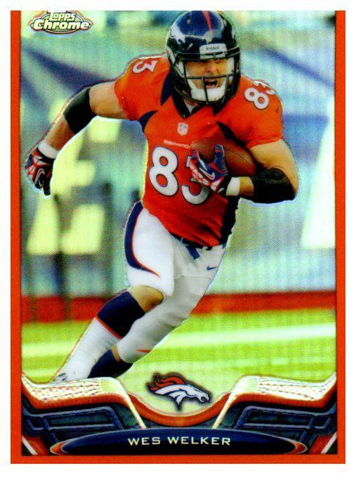 2013 Topps Chrome Wes Welker Orange Refractor Denver Broncos