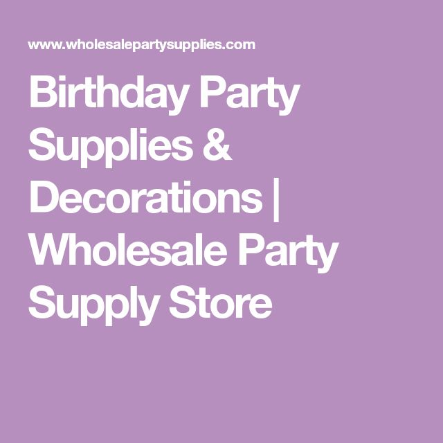 Birthday Party Supplies & Decorations | Wholesale Party Supply Store