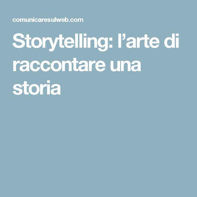 Storytelling: l'arte di raccontare una storia