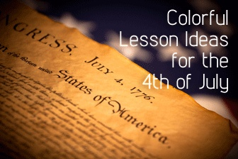 Fireworks and History: Colorful Lesson Ideas for the 4th of July #IndependenceDay #FourthOfJuly