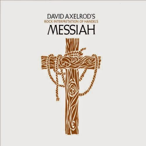 David Axelrod's Rock Interpretation Of Handel's Messiah                                                                                    ...