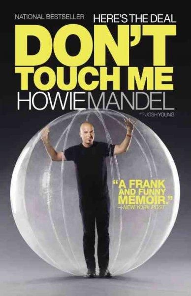 An engaging no-holds-barred memoir that reveals Howie Mandel's ongoing struggle with OCD and ADHD--and how it has shaped his life.