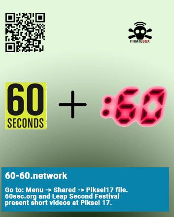 60LEAP SECOND SCREENING @ Piksel 2017  Happy to announce our participation at Piksel17 We Take EmoCoin! Festival for electronic art and free technology presenting a selection of 60leap sec shorts 60-60.network is a collaboration between Leap Second Festiv