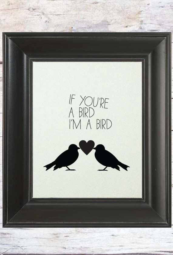 If you're a bird || Love Art Print || Sweet Xmas gift for your LOVE || by Ladybird Ink on Etsy, $18.00