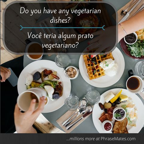 Try the vegetarian option of your favourite restaurant with this phrase. Enjoy a healthy dinner!