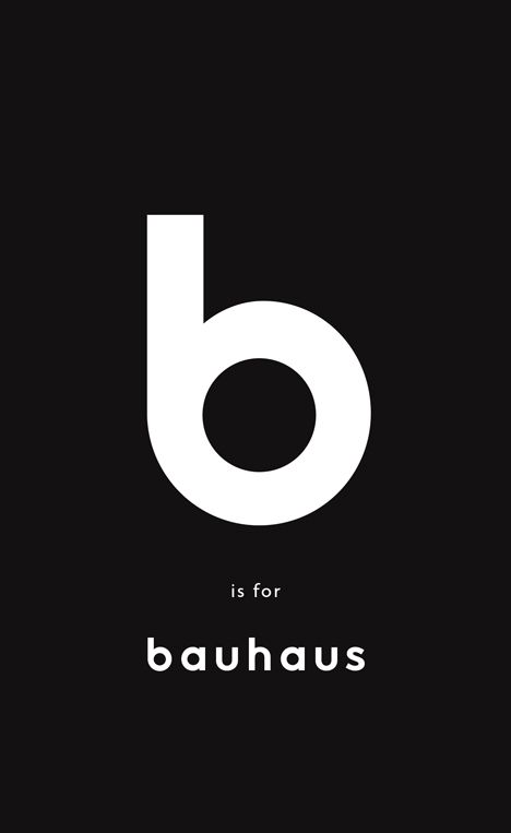 B is for Bauhaus by Deyan Sudjic