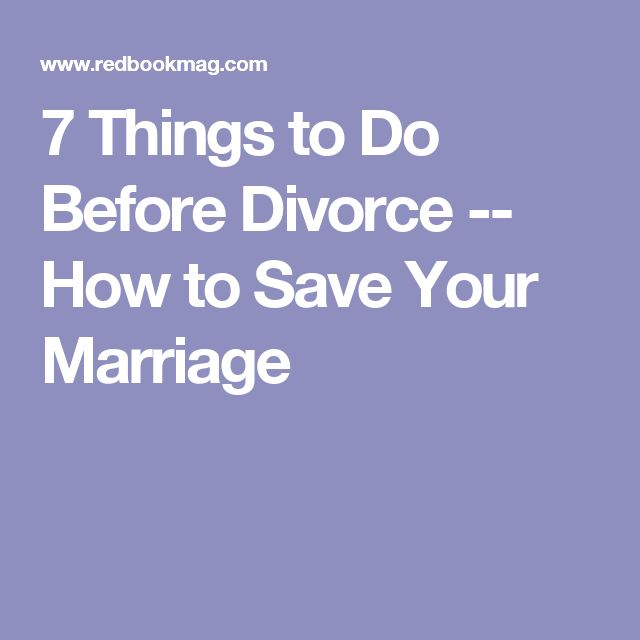 7 Things to Do Before Divorce -- How to Save Your Marriage