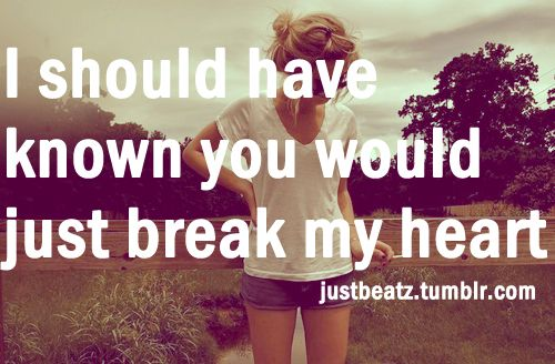 Teenage Quotes About Love And Heartbreak : quotes quotes i love girl quotes quotes signs funny quotes love quotes ...