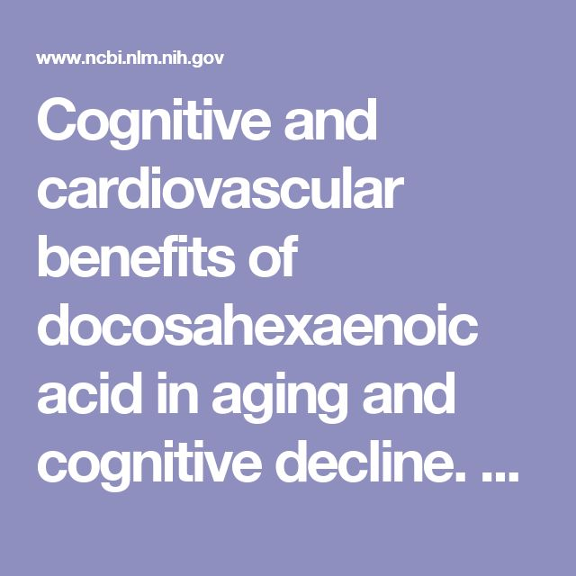 Cognitive and cardiovascular benefits of docosahexaenoic acid in aging and cognitive decline.  - PubMed - NCBI