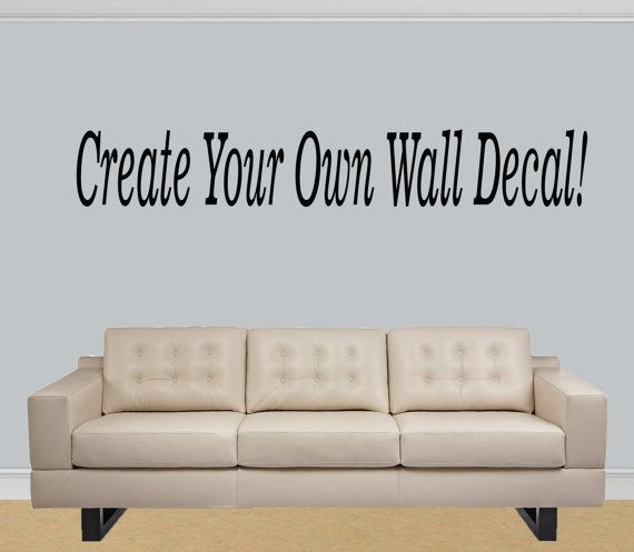 design your own wall decal quote custom make by diyvinyldesigns 4200 - Wall Stickers Design Your Own
