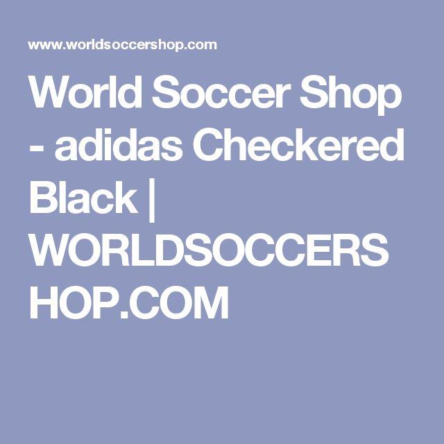 World Soccer Shop - adidas Checkered Black | WORLDSOCCERSHOP.COM