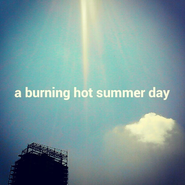 a burning hot summer day