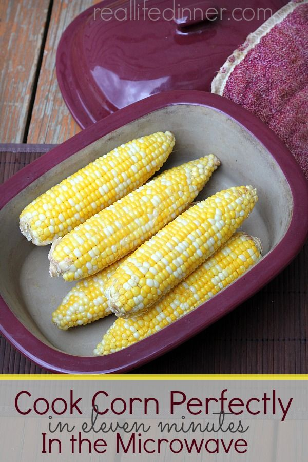 Perfect Microwaved Corn on the Cob in Your Deep Covered Baker | reallifedinner.com