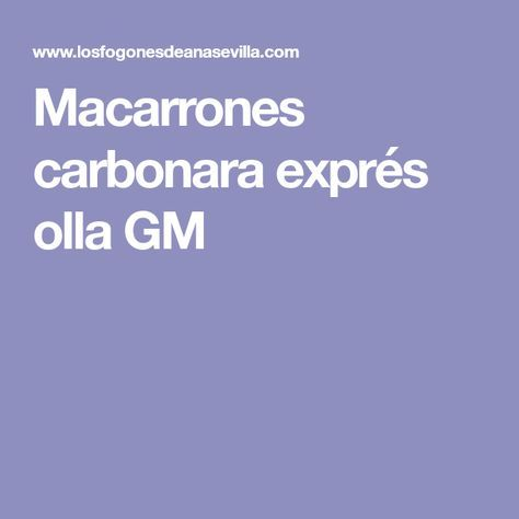 Macarrones carbonara exprés olla GM