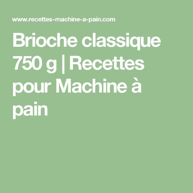 Brioche classique 750 g   Recettes pour Machine à pain