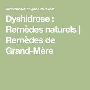 Dyshidrose : Remèdes naturels | Remèdes de Grand-Mère