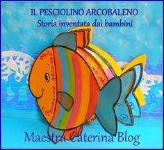Una storia inventata dai bambini... Il pesciolino Arcobaleno aveva la sua casett...