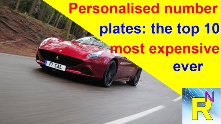 Car Review - Personalised Number Plates: The Top 10 Most Expensive Ever ...