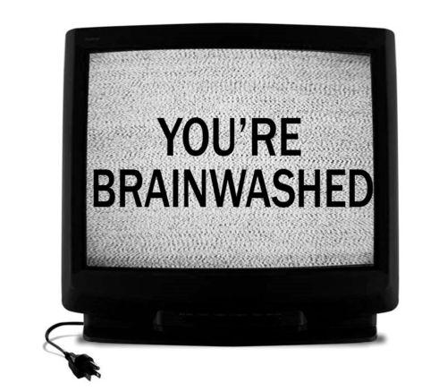 brainwashed!Life, Stuff, Quotes, Random, Truths, You R Brainwash, Things, Tvs, Tv Brainwash