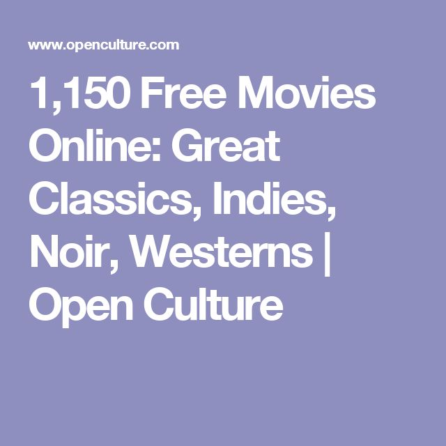 1,150 Free Movies Online: Great Classics, Indies, Noir, Westerns | Open Culture