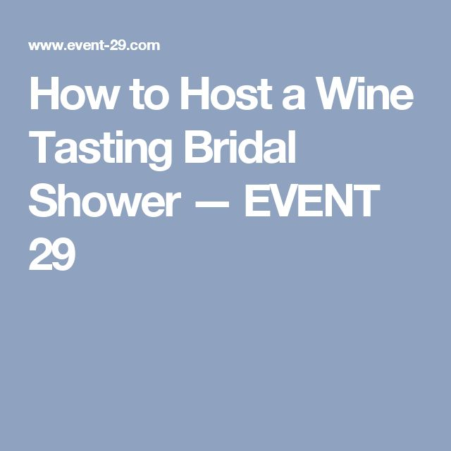 How to Host a Wine Tasting Bridal Shower — EVENT 29