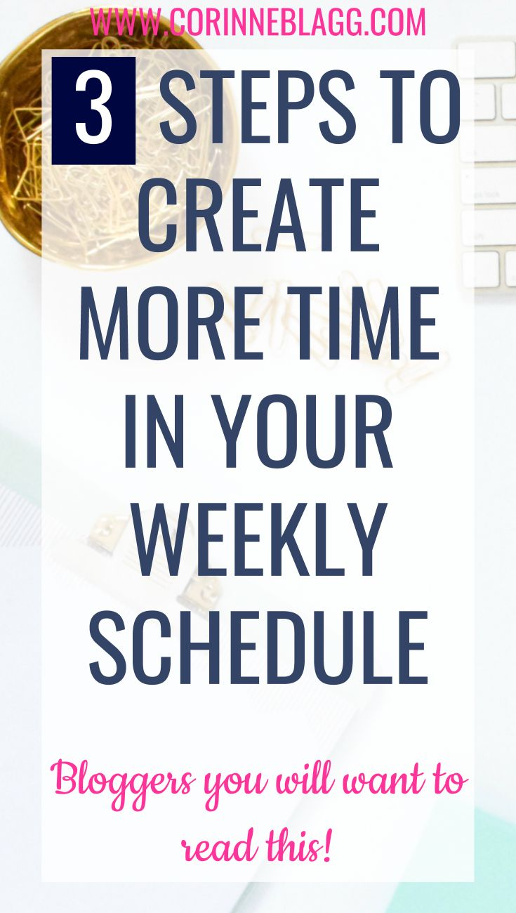 How to create more time in your weekly schedule. Time management tips for moms and time management tips for bloggers. Learn how to be more productive. corinneblagg.com