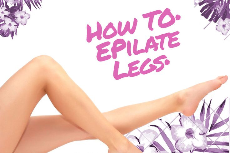 Pictorial Guide: How To Properly Epilate Legs • Epilator Central