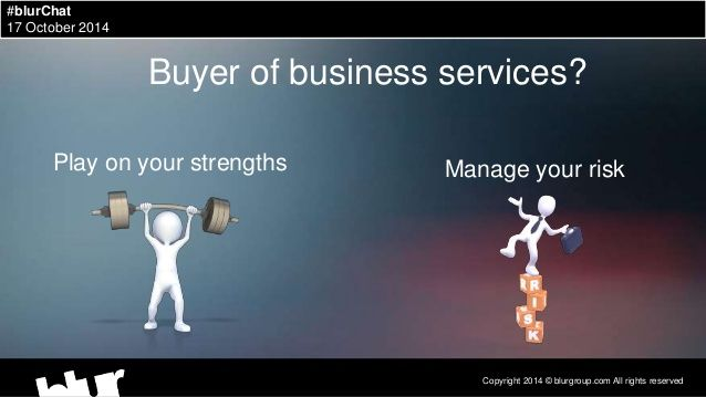 As a buyer play on your strenghts; manage your risk