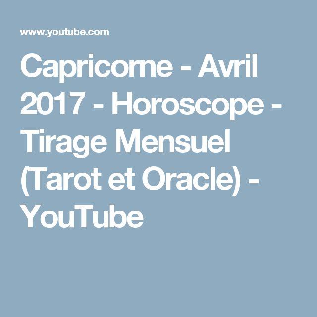 Capricorne - Avril 2017 - Horoscope - Tirage Mensuel (Tarot et Oracle) - YouTube