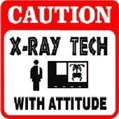 X-Ray Tech with Attitude.....LookOut