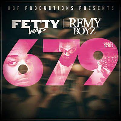 679 - Fetty Wap Feat. Remy Boyz