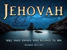 Jehovah Will Make Known Who Belong To Him.