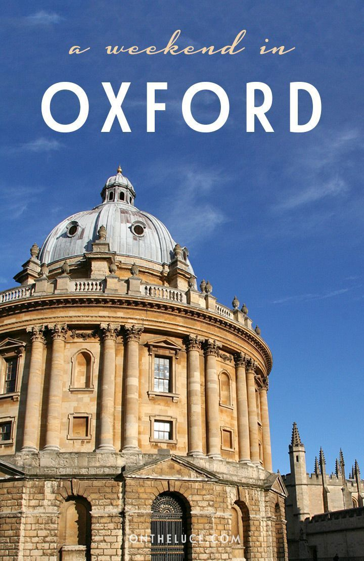 How to spend a weekend in Oxford, England, with tips on what to see, do, eat and drink on a 48-hour escape to the city of dreaming spires.