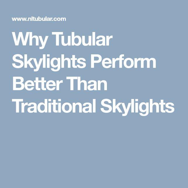 Why Tubular Skylights Perform Better Than Traditional Skylights