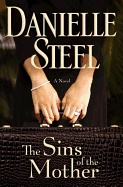 The Sins of the Mother by Danielle Steel. Olivia, an enormously successful businesswoman, missed out on much of her children's lives while she built her legendary home-furnishings empire. In Steel's character-rich new novel, Olivia faces the past, tries to balance the present, and makes amends where due.