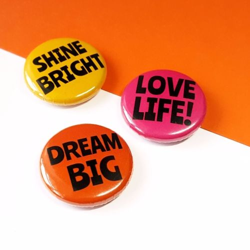 Shine Bright, Dream Big and Love Life! These colourful button badges feature great quotes if you're looking for a little extra Monday Motivation!