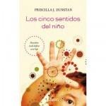 Libros Educación Hijos. Los cinco sentidos del niño de Priscilla J. Dunstan. Cómo se comunican los niños.